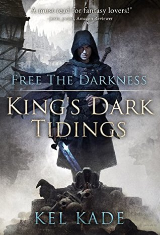 Hob's review of Free the Darkness (King's Dark Tidings, #1)  by Kel Kade