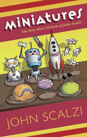 Hob's review of Miniatures: The Very Short Fiction of John Scalzi