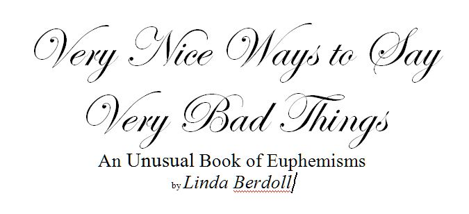 hob s review of very nice ways to say very bad things an unusual book of euphemisms by linda. Black Bedroom Furniture Sets. Home Design Ideas
