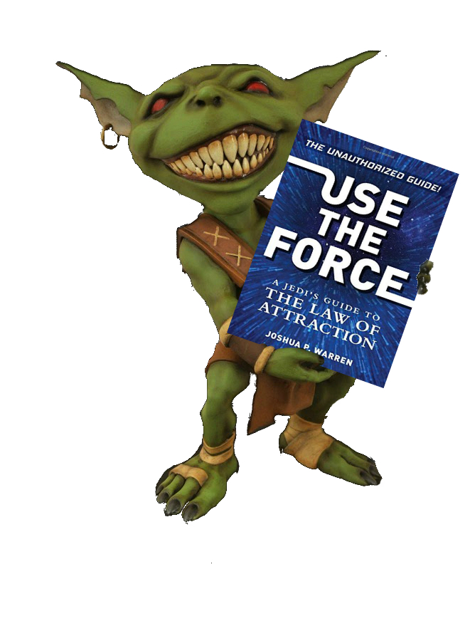 Hob's Review of Use The Force: A Jedi's Guide to the Law of Attraction  by Joshua P Warren